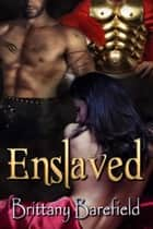 Enslaved ebook by Brittany  Barefield