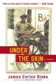 Under the Skin ebook by James Carlos Blake