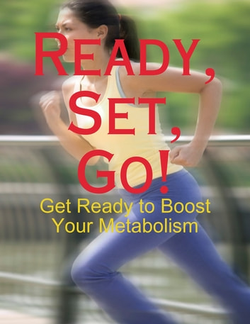 Ready, Set, Go! - Get Ready to Boost Your Metabolism ebook by M Osterhoudt