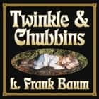 Twinkle and Chubbins audiobook by