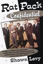 Rat Pack Confidential ebook by Shawn Levy