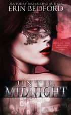 Until Midnight - A Dystopian Fairy Tale ebook by Erin Bedford