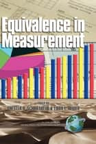 Equivalence in Measurement - EquivalenceinMeasurement ebook by Chester A. Schriesheim, Linda L. Neider