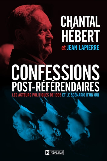 Confessions post-référendaires ebook by Chantal Hébert,Jean Lapierre