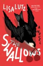 The Swallows - A Novel E-bok by Lisa Lutz