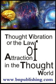 Thought Vibration ebook by Atkinson, William , Walker
