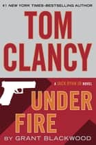 Tom Clancy Under Fire ebook by Grant Blackwood