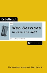 CodeNotes for Web Services in Java and .NET ebook by Gregory Brill