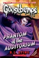 Phantom of the Auditorium ebook by R.L. Stine