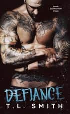 Defiance - Smirnov Bratva, #3 ebook by T.L Smith