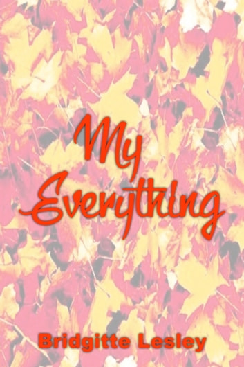 My Everything ebook by Bridgitte Lesley