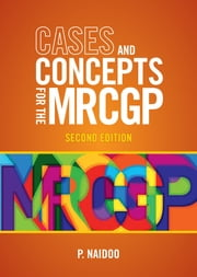 Cases and Concepts for the new MRCGP 2e ebook by Prashini Naidoo