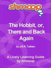 Shmoop Bestsellers Guide: The Hobbit, or, There and Back Again ebook by Shmoop