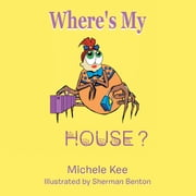 Where'S My House? ebook by Michele Kee