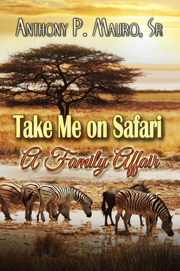 Take Me On A Safari A Family Affair ebook by Anthony Mauro