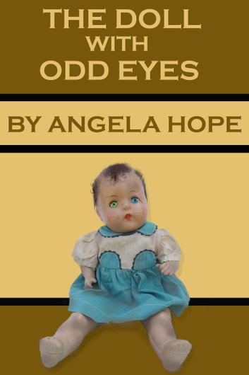 The Doll With Odd Eyes ebook by Angela Hope