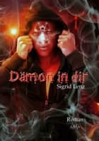Dämon in dir ebook by Sigrid Lenz
