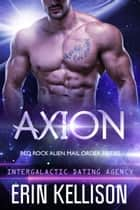 Axion ebook by Erin Kellison