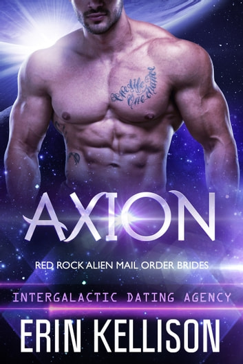 Axion - Intergalactic Dating Agency ebook by Erin Kellison