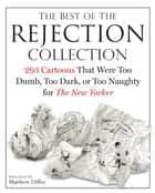 The Best of the Rejection Collection ebook by Matthew Diffee