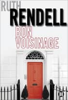 Bon voisinage ebook by Ruth Rendell
