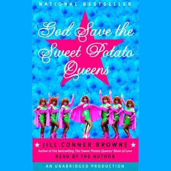 God Save the Sweet Potato Queens audiobook by Jill Conner Browne
