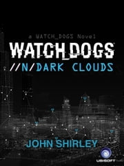 Watch Dogs: Dark Clouds (IT) ebook by John Shirley