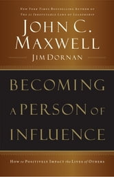Becoming A Person Of Influence ebook by John C. Maxwell