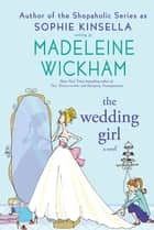 The Wedding Girl ebook by Madeleine Wickham