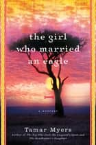 The Girl Who Married an Eagle - A Mystery ebook by Tamar Myers