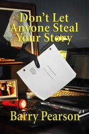 Don't Let Anyone Steal Your Story ebook by Barry Pearson