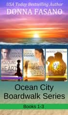 The Ocean City Boardwalk Series, Books 1-3 ebook by Donna Fasano