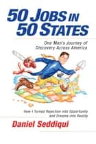 50 Jobs in 50 States ebook by Daniel Seddiqui