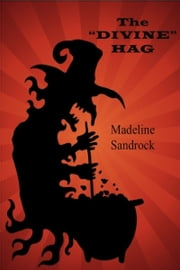 The Divine Hag ebook by Madeline Sandrock