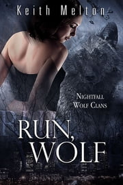Run, Wolf ebook by Keith Melton