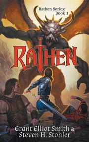 Rathen - The Legend of Ghrakus Castle ebook by Grant Elliot Smith, Steven H. Stohler