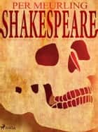 Shakespeare eBook by Per Meurling