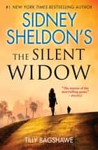 Sidney Sheldon's The Silent Widow eBook by Tilly Bagshawe