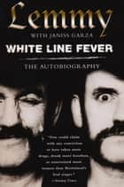 White Line Fever ebook by Lemmy Kilmister,Janiss Garza