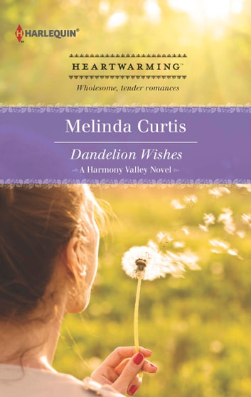 Dandelion Wishes ebook by Melinda Curtis