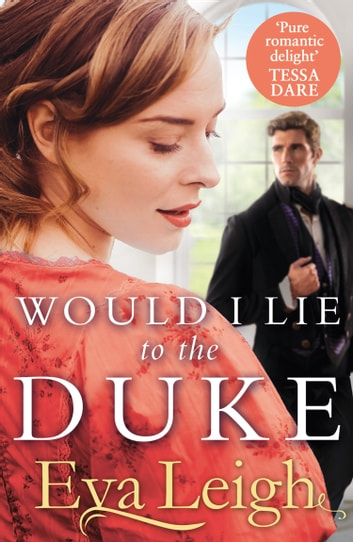 Would I Lie to the Duke ebook by Eva Leigh
