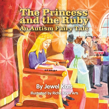 The Princess and the Ruby - An Autism Fairy Tale ebook by Jewel Kats