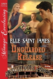 Unguarded Release ebook by Elle Saint James