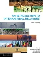 An Introduction to International Relations ebook by Richard Devetak, Jim George, Sarah Percy