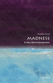Madness: A Very Short Introduction ebook by Andrew Scull