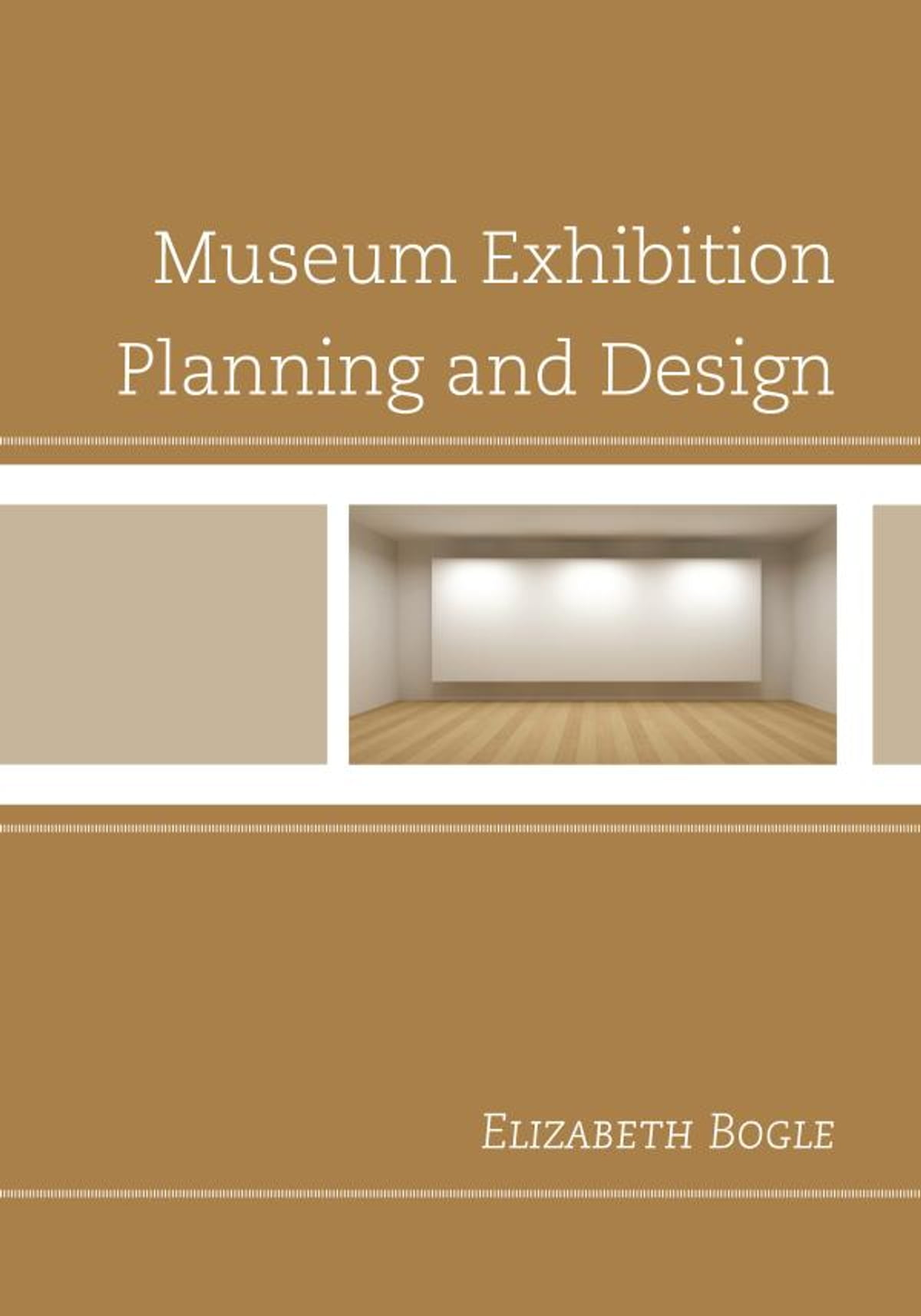 Museum Exhibition Planning And Design Ebook By Elizabeth Bogle 9780759122314 Rakuten Kobo United States