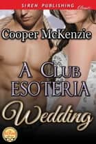 A Club Esoteria Wedding ebook by