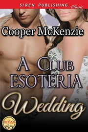A Club Esoteria Wedding ebook by Cooper McKenzie