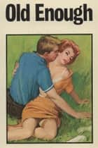 Old Enough - Erotic Novel ebook by