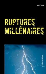 Ruptures millénaires - Sous-titre ebook by Kobo.Web.Store.Products.Fields.ContributorFieldViewModel